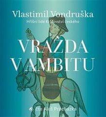 Vlastimil Vondruška: Vražda v ambitu - Hříšní lidé Království českého - CDmp3 (Čte Aleš Procházka)
