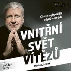 Marian Jelínek: Vnitřní svět vítězů - Čím se nejlepší liší od průměrných