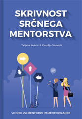Tatjana Kolenc, Klaudija Javornik: Skrivnost srčnega mentorstva, mehka vezava