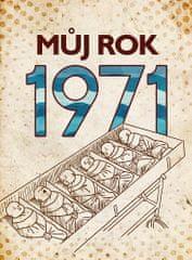 Martin Ježek: Můj rok 1971