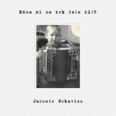 Nohavica Jaromír: Máma mi na krk dala klíč - LP