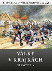 Jiří Kovařík: Války v krajkách - Bitvy a osudy válečníků VII. 1709-1748
