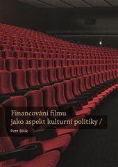 Petr Bilík: Financování filmu jako aspekt kulturní politiky
