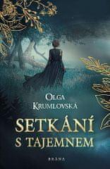 Olga Krumlovská: Setkání s tajemnem