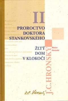 Jozef Cíger Hronský: Proroctvo doktora Stankovského Žltý dom v Klokoči - II.
