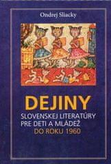 Ondrej Sliacky: Dejiny slovenskej literatúry pre deti a mládež do roku 1960