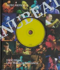 Lubo Repka: Danubeat + CD - Live Music in Bratislava
