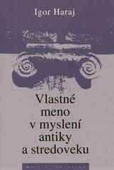 Igor Haraj: Vlastné meno v myslení antiky a stredoveku