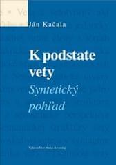 Ján Kačala: K podstate vety - Syntetický pohľad