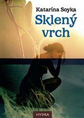 Katarína Soyka: Sklený vrch
