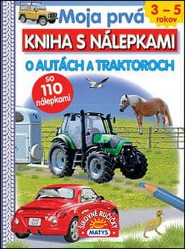 Moja prvá kniha s nálepkami O autách a traktoroch - so 110 nálepkami