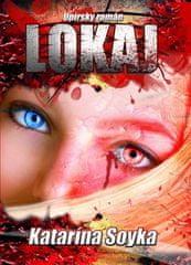 Katarína Soyka: Lokaj - Upírsky román