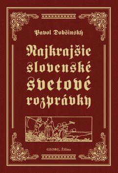 Pavol Dobšinský: Najkrajšie slovenské svetové rozprávky
