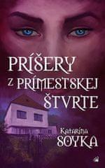Katarína Soyka: Príšery z prímestskej štvrte