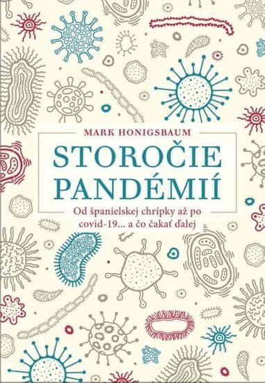 Honigsbaum Mark: Storočie pandémií
