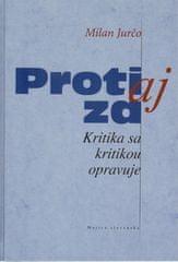 Milan Jurčo: Proti aj za - Kritika sa kritikou opravuje