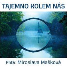 Mašková Miroslava PhDr.: Tajemno kolem nás - MP3-CD