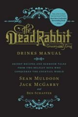 Dead Rabbit Drinks Manual: Secret Recipes and Barroom Tales from Two Belfast Boys Who Conquered the Cocktail World