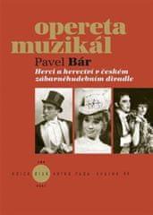 Pavel Bár: Herci a herectví v českém zábavněhudebním divadle