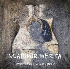 Vladimír Merta: Vykopávky z Korintu - 3 CD