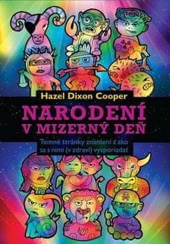 Hazel Dixon Cooper: Narodení v mizerný deň - Temné stránky znamení a ako sa s nimi (v zdraví) vysporiadať