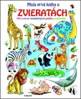 Moja prvá kniha o zvieratách - 165 zvierat rozdelených podľa prostredia