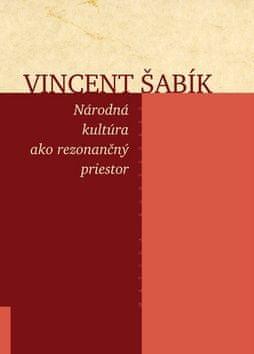 Vincent Šabík: Národná kultúra ako rezonančný priestor