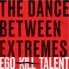 Ego Kill Talent: The Dance Between Extremes - CD