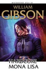 Gibson William: Hardcore Mona Lisa