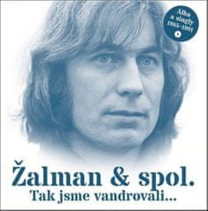 Pavel Žalman Lohonka: Tak jsme vandrovali... - Žalman & spol., 2 CD