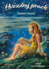Chapmanová Linda: Hvězdný prach 5 - Temná magie