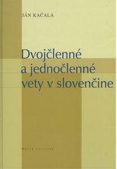 Ján Kačala: Dvojčlenné a jednočlenné vety v slovenčine