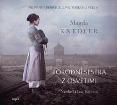 Magda Knedler: Porodní sestra z Osvětimi - CDmp3 (Čte Jana Stryková)