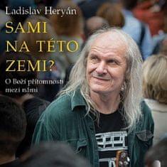 Heryán Ladislav: Sami na této zemi? - MP3-CD