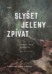 František Šmehlík: Slyšet jeleny zpívat