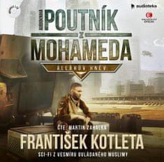 František Kotleta: Poutník z Mohameda - Alláhův hněv - CDmp3 (Čte Martin Zahálka)