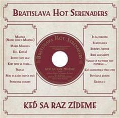 Bratislava Hot Serenaders: Keď sa raz zídeme