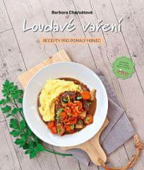 Barbora Charvátová: Loudavé vaření: Recepty pro pomalý hrnec