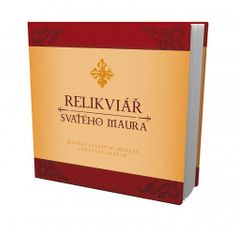 autorů kolektiv: Relikviář Svatého Maura