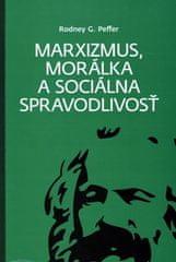 Rodney G. Peffer: Marxizmus, morálka a sociálna spravodlivosť