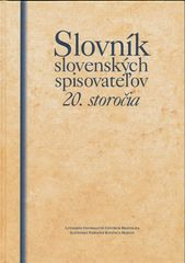 Kolektív autorov: Slovník slovenských spisovateľov 20. storočia