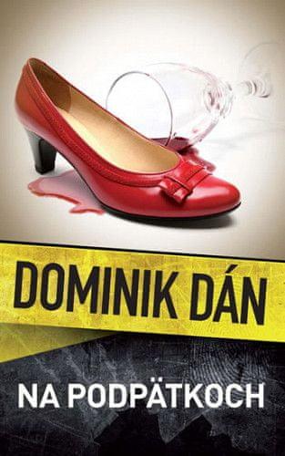 Dominik Dán: Na podpätkoch