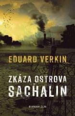 Verkin Eduard: Zkáza ostrova Sachalin