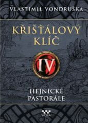 Vlastimil Vondruška: Křišťálový klíč IV - Hejnické pastorále