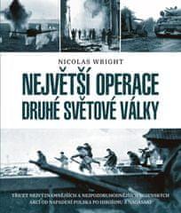 Wright Nicolas: Největší operace druhé světové války