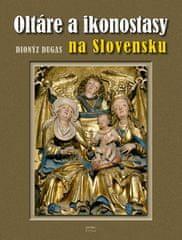 Dionýz Dugas: Oltáre a ikonostasy na Slovensku