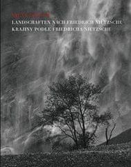 Milan Pitlach: Krajiny podle Friedricha Nietzche / Landschaften nach Friedrich Nietzsche