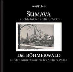 Šumava na pohlednicích ateliéru WOLF / kniha Martin Leiš