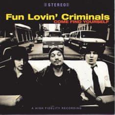 Fun Lovin Criminals: Come Find Yourself - CD