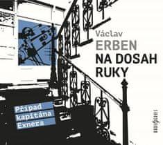 Erben Václav: Na dosah ruky - MP3-CD
